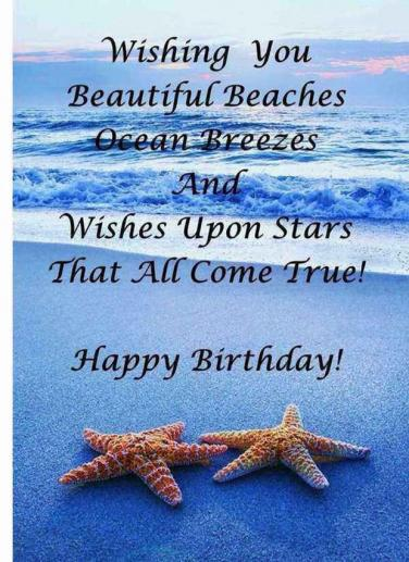 Wishing You Beautiful Beaches Ocean Breezes And Wishes Upon Stars That All Come True Happy Birthday