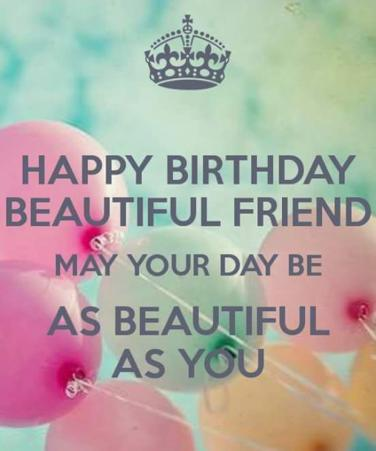 Happy Birthday Beautiful Friend May Your Day Be As You Are