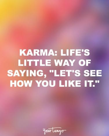 20 Funny Quotes That Remind You That Karma S Always Watching Yourtango