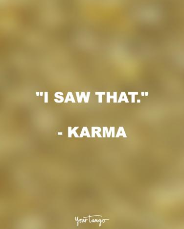 60 Funny Quotes That Remind You That Karma's ALWAYS Watching YourTango Unique Karma Quotes