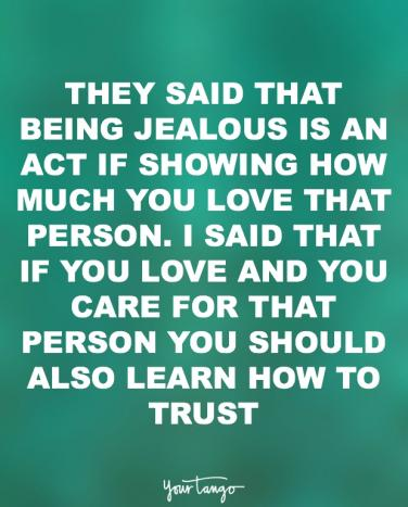 17 Jealousy Quotes That Ll Inspire You To Do Better In Love Yourtango