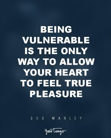 25 Powerful Inspirational Quotes That Prove Vulnerability Makes Us