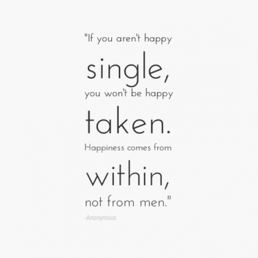 The 27 Best Single Quotes That Sum Up Why Being Single Is The Best