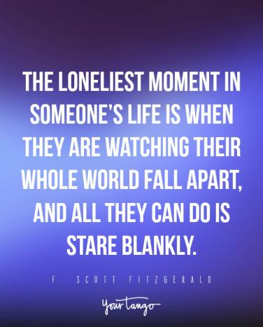 Quotes About Being Lonely Interesting 48 Sad Quotes That Perfectly Describe How Loneliness Feels YourTango