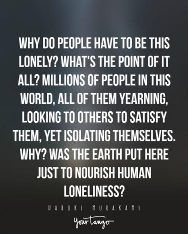Quotes About Being Lonely Mesmerizing 48 Sad Quotes That Perfectly Describe How Loneliness Feels YourTango