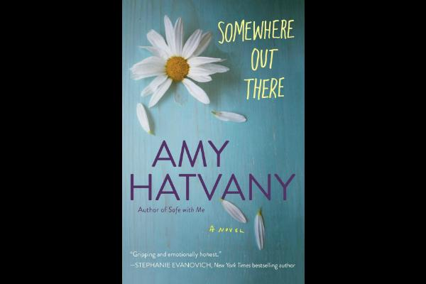 1. Somewhere Out There by Amy Hatvany