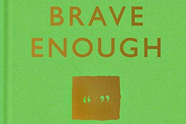 12. Brave Enough