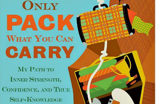 1. Only Pack What You Can Carry by Janice Holly Booth