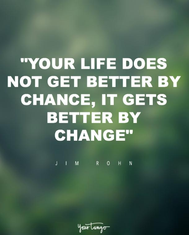 60 Best Quotes About Change To Motivate And Inspire When Life Is