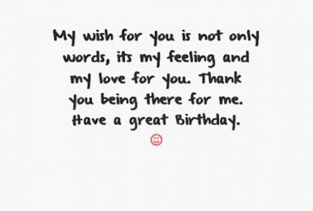 My Wish For You Is Not Only Love Thank Being There Me Have A Great Birthday