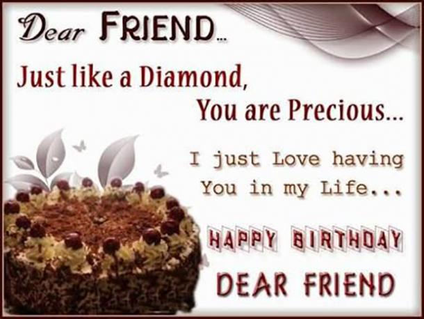 Dear Friend Just Like A Diamond You Are Precious I Love Having In My Life Happy Birthday