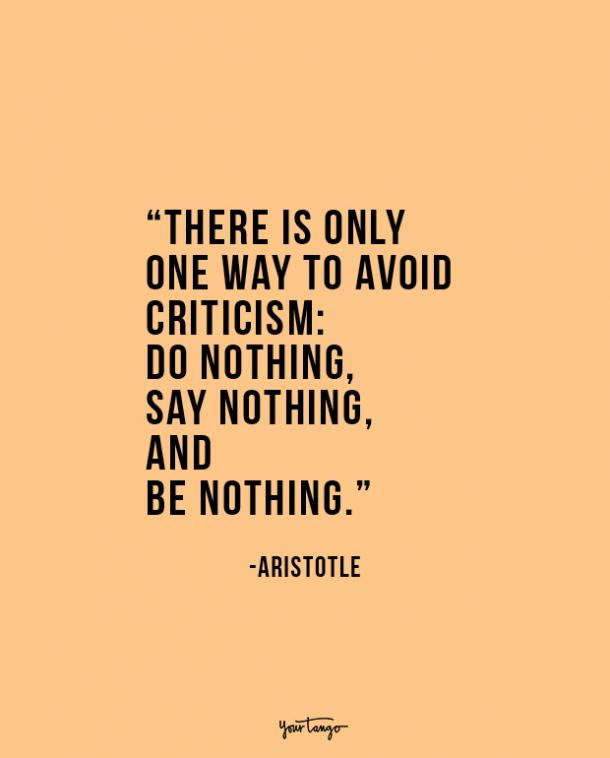 do nothing, say nothing, and be nothing. Aristotle