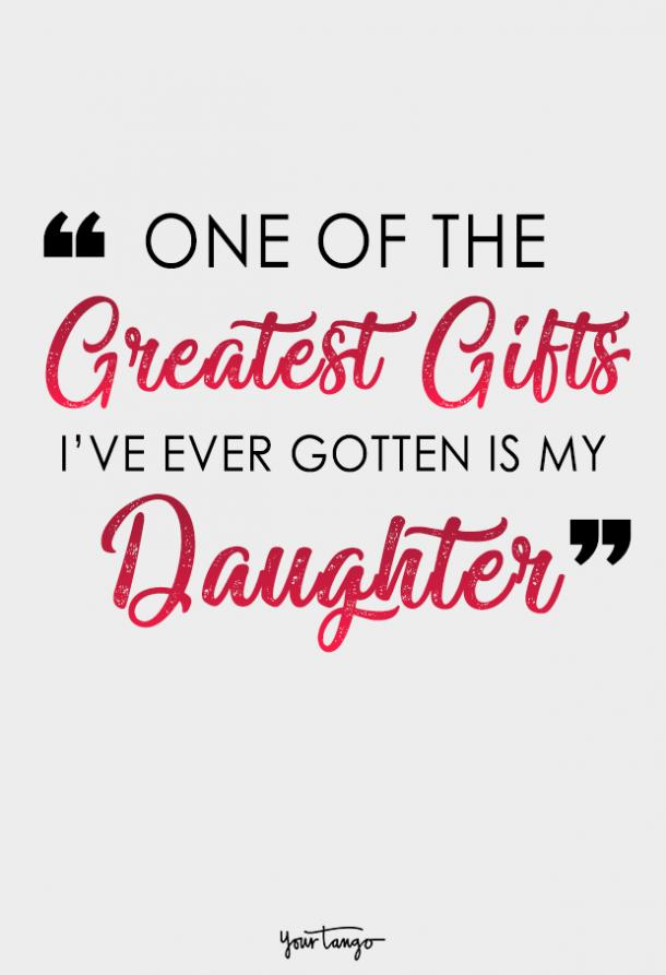 Quotes For My Daughter | 30 Best Mother Daughter Quotes To Show Your Daughter How Much She