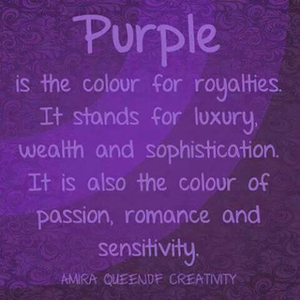 Purple Is The Color Of Royalties It Stands For Luxury Wealth And Sophistication Also Colour Pion Romance Sensitivity