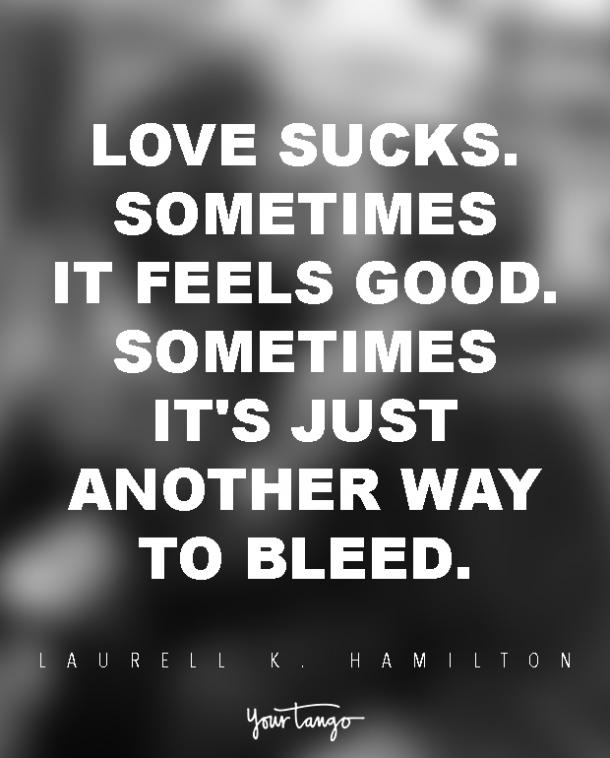 Love Sucks Quotes Fair Ouch 43 Antilove Quotes From The World's Greatest Cynics  Yourtango