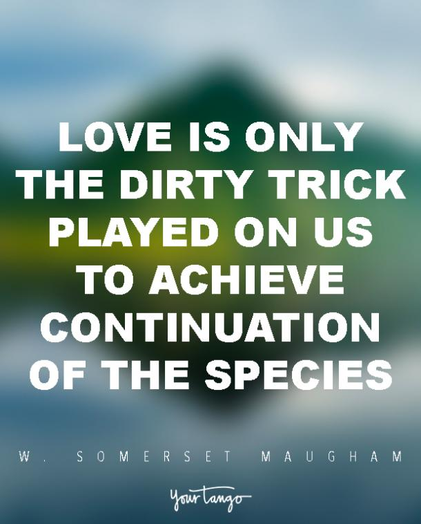 Ouch 43 Anti Love Quotes From The Worlds Greatest Cynics Yourtango