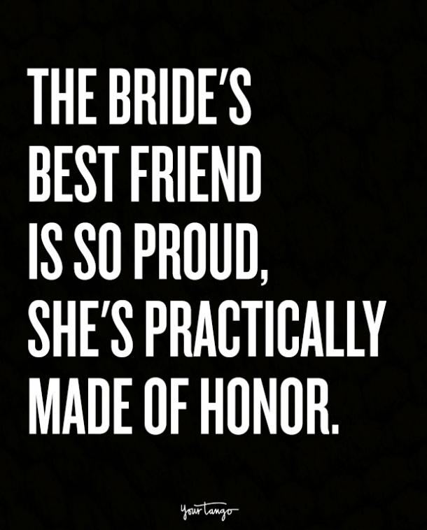 The bride's best friend is so proud, she's practically made of honor.