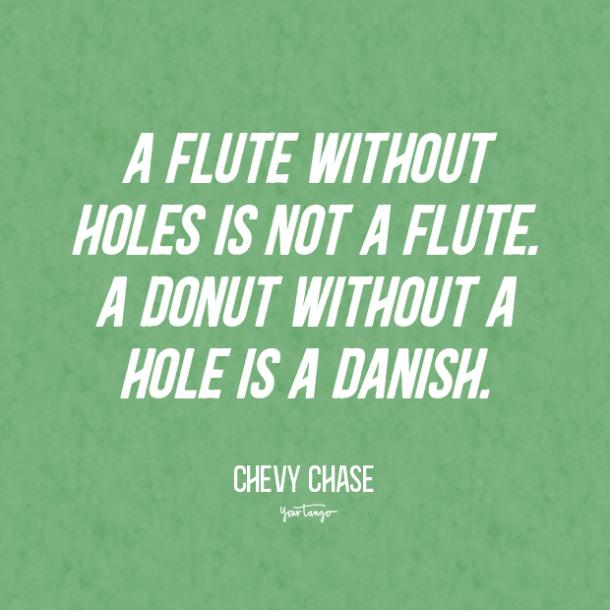 chevy chase donut quotes