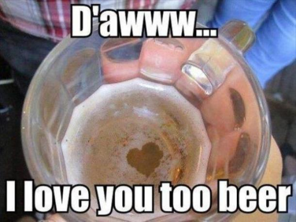 beer memes i love you too