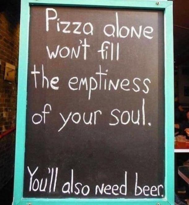 beer memes pizza alone wont fill your soul