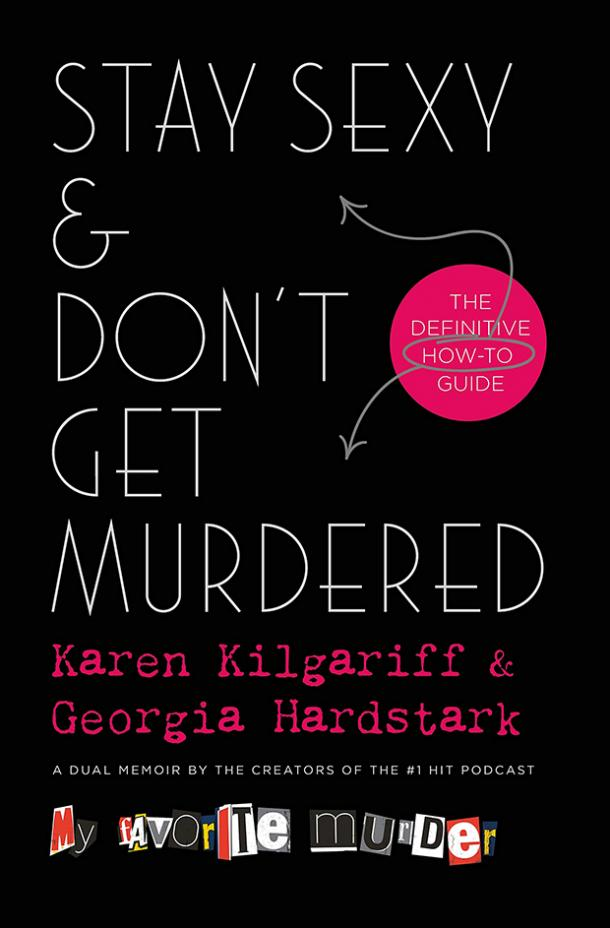 The Definitive How-To Guide — Karen Kilgariff & Georgia Hardstark