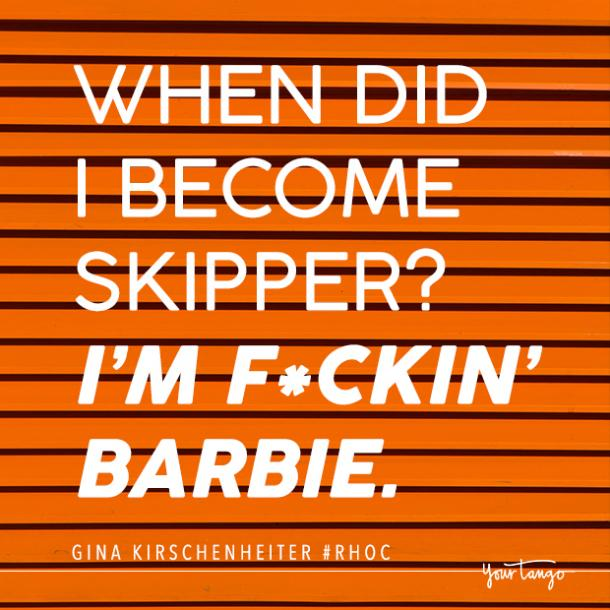 real housewives of orange county quotes sassy quotes Gina Kirschenheiter quote