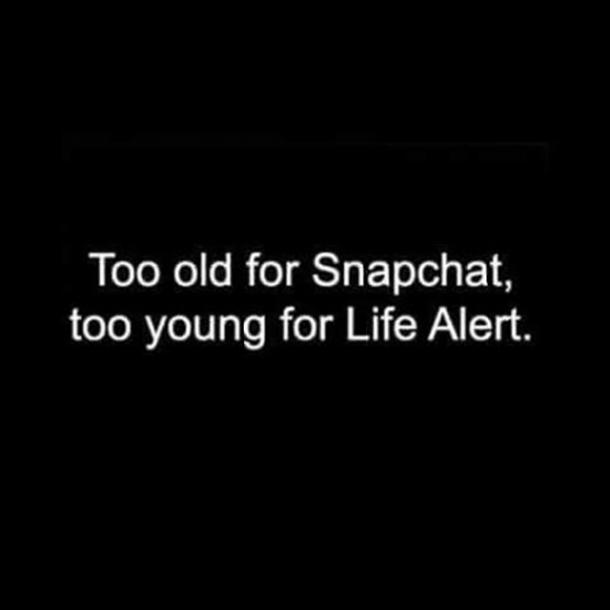too old for snapchat 30th birthday meme