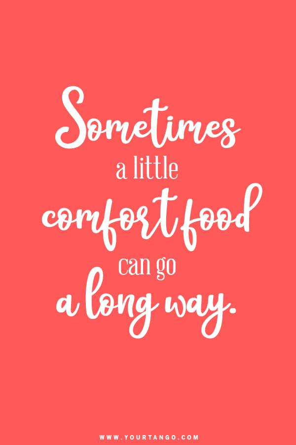 What Is The Best Comfort Food? 15 Comfort Food Quotes To Relate To ...
