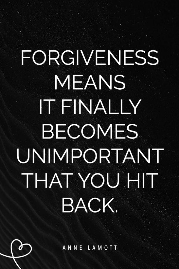 25 Forgiveness Quotes To Send To Someone You're Ready To