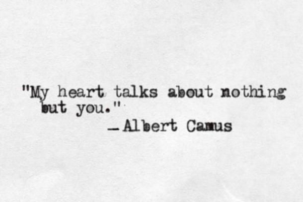 My heart talks about nothing but you.