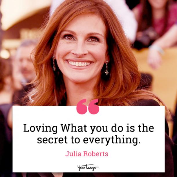 Julia Roberts Quotes about life