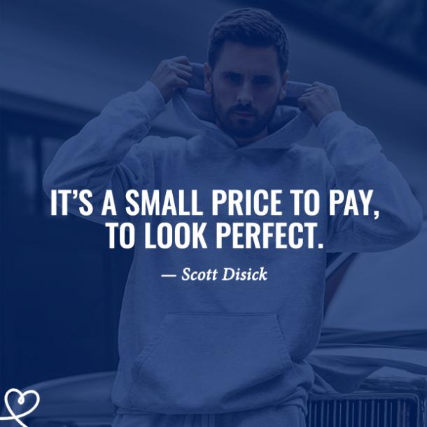 Funny Scott Disick Quotes