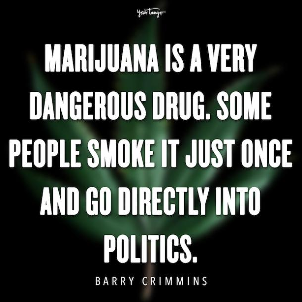 The 35 Best Weed And Marijuana Quotes About The Benefits Of ...