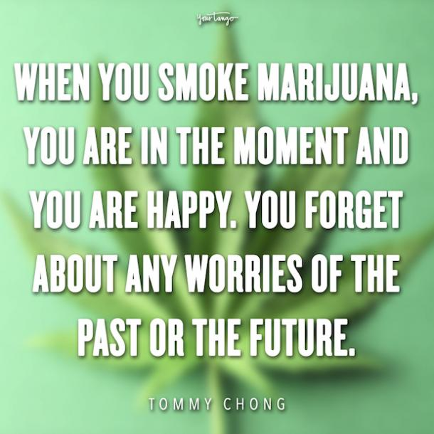 The 35 Best Weed And Marijuana Quotes About The Benefits Of
