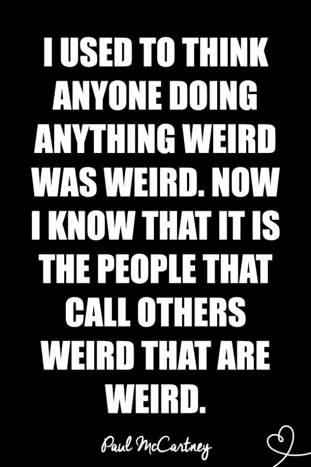 Quotes About Being Weird 6