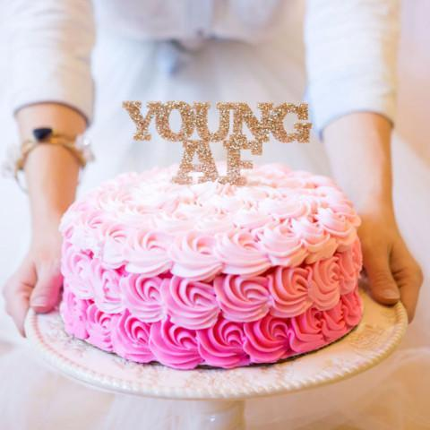young AF cake topper adult birthday party idea