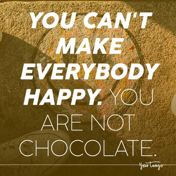 you can't make everyone happy quotes