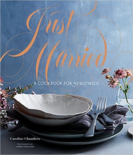 A Cookbook For Newlyweds by Caroline Chambers