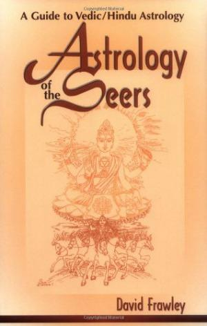 Astrology of the Seers by David Frawley