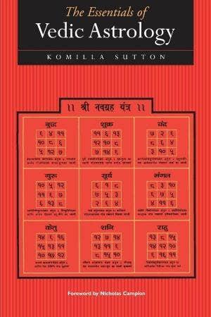Essentials of Vedic Astrology by Komilla Sutton