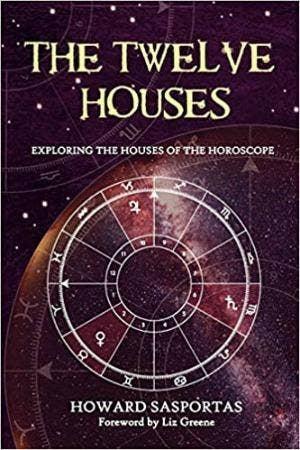 Exploring The Houses Of The Horoscope by Howard Sasportas