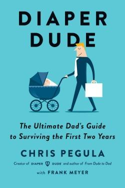 The Ultimate Dad's Guide to Surviving the First Two Years