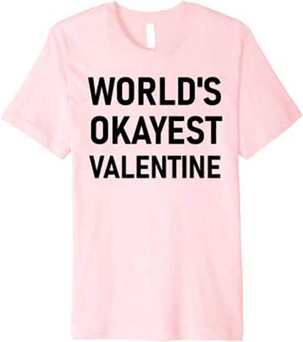 World's Okayest Valentine T Shirt