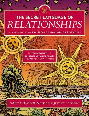 Your Complete Personology Guide to Any Relationship with Anyone by Gary Goldschneider and Joost Elffers
