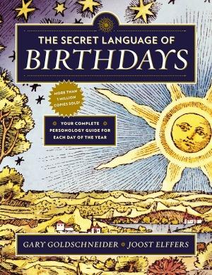 Your Complete Personology Guide for Each Day of the Year by Gary Goldschneider