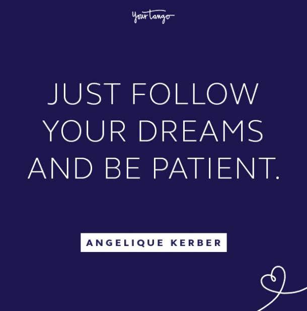 Angelique Kerber follow your dreams quote