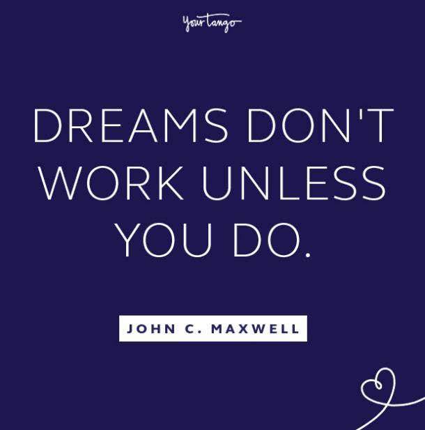 John C. Maxwell follow your dreams quote