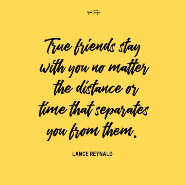 Lance Reynald long distance friendship quotes