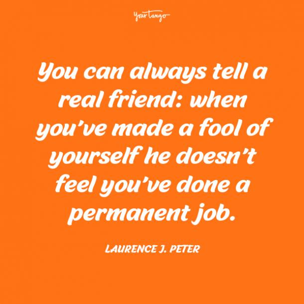 Laurence J. Peter funny friendship quotes