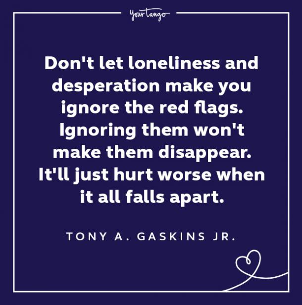 Red Flag Quote Loneliness And Desperation